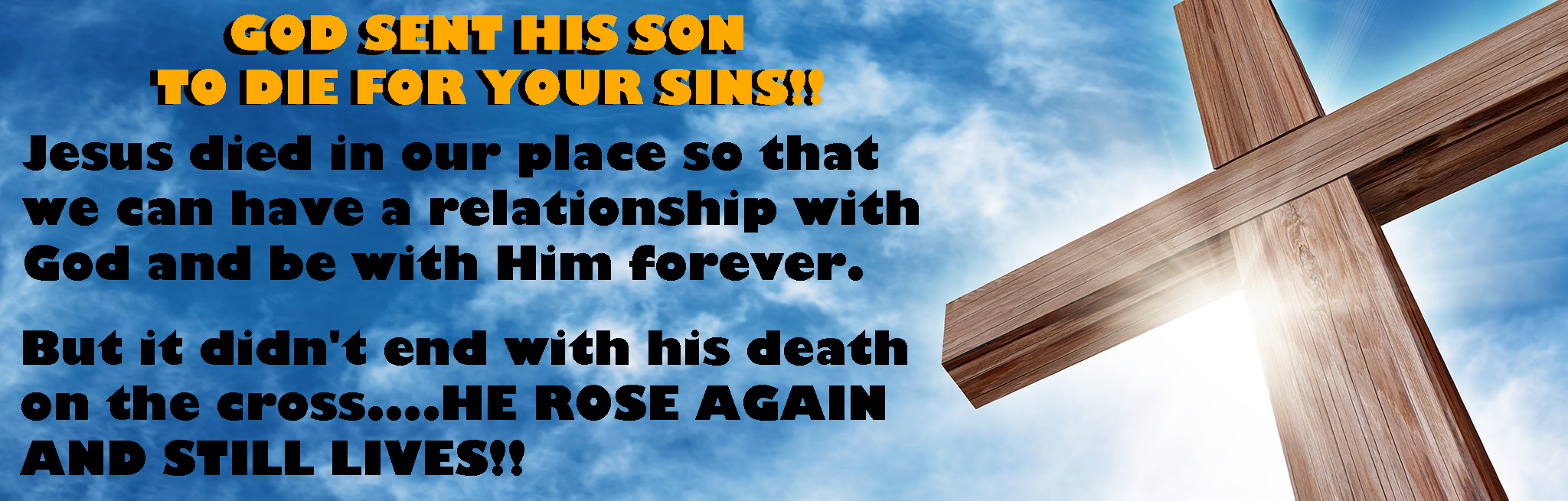 God sent his son Christ to die for your sins